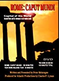 ROME: CAPUT MUNDI (Capitol of the World). 2 DVDs: One for the History (58 Min); One for your own step-by-step Walking Tour of Rome (50 Min) with a 60-page Pocket Guide to carry with you. Created by a filmmaker who actually conducted walking tours of Rome.