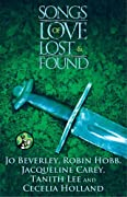 Songs of Love Lost and Found by Jo Beverley, Robin Hobb, Jacqueline Carey, Tanith Lee, Cecilia Holland cover image