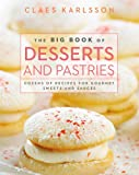 The Big Book of Desserts and Pastries: