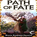 Path of Fate: Path, Book 1 Audiobook by Diana Pharaoh Francis Narrated by Leslie Bellair