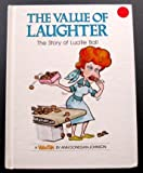 The Value of Laughter: The Story of Lucille Ball (Value Tales) (0717282171) by Johnson, Ann Donegan
