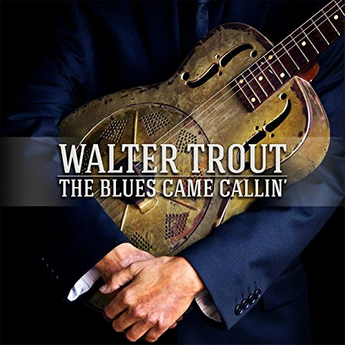 Walter Trout - The Blues Came Callin