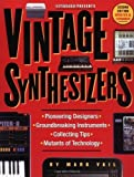img - for Vintage Synthesizers: Groundbreaking Instruments and Pioneering Designers of Electronic Music Synthesizers by Mark Vail (2000) Paperback book / textbook / text book