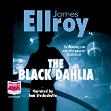 The Black Dahlia (       UNABRIDGED) by James Ellroy Narrated by Tom Stechschulte