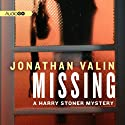 Missing: A Harry Stoner Mystery, Book 11 (       UNABRIDGED) by Jonathan Valin Narrated by Mark Peckham