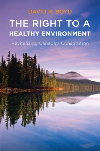 The Right to a Healthy Environment: Revitalizing Canada's Constitution (Law and Society (Hardcover))