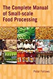 The Complete Manual of Small-Scale Food Processing