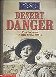 Desert Danger (My Story) - Tim Jackson, North Africa WWII