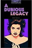 A Dubious Legacy: 1400 Headwords (Oxford Bookworms ELT) (French Edition) (0194230570) by Wesley, Mary