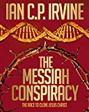 The Messiah Conspiracy -The race to clone Jesus Christ : The controversial page-turning Medical Thriller - [Omnibus Edition containing Book 1 & Book 2]: ... as 'Crown of Thorns' (English Edition)