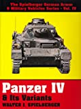 img - for Panzer IV & Its Variants (The Spielberger German Armor & Military Vehicles, Vol IV) book / textbook / text book