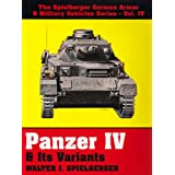 Panzer IV and Its Variants (Panzer IV & Its Variants)by Walter J. Spielberger