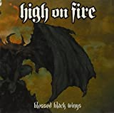 BLESSED BLACK WINGS By High On Fire (2005-02-14)