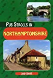Pub Strolls in Northamptonshire