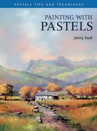 Painting with Pastels (Pastels Tips and Techniques)