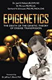 Epigenetics: The Death of the Genetic Theory of Disease Transmission (English Edition)