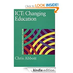ICT: Changing Education (Master Classes in Education Series)