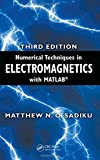Numerical Techniques in Electromagnetics with MATLAB, Third Edition