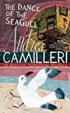 The Dance Of The Seagull (Inspector Montalbano Mysteries) by Camilleri, Andrea (2013) Andrea Camilleri