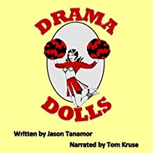 Drama Dolls: A Novel Audiobook by Jason Tanamor Narrated by Tom Kruse