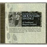 Mountain Swing! : 15 Traditional Bluegrass Favorites ~ Various Artists