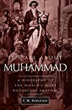 F. W. Burleigh It's All About Muhammad: A Biography of the World's Most Notorious Prophet