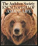 The Audubon Society: Encyclopedia of Animal Life