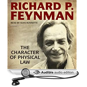 The Character of Physical Law (Unabridged)