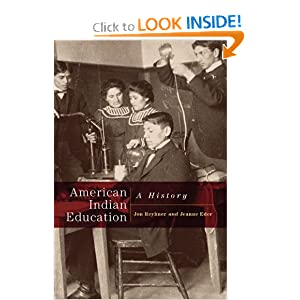 American Indian Education: A History by Jon Reyhner and Jeanne Eder