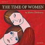 The Time of Women | Elena Chizhova