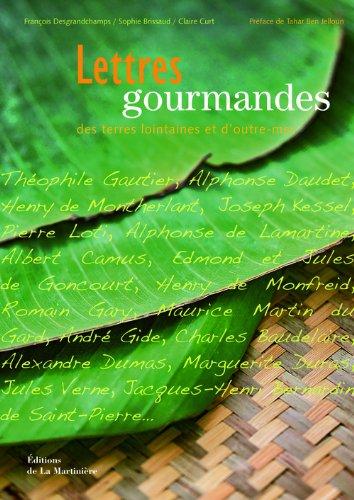 Lettres gourmandes des terres lointaines et d'outre-mer