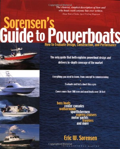 Sorensen'S Guide To Powerboats: How To Evaluate Design, Construction, And Performance front-564711