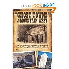 Ghost Towns of the Mountain West: Your Guide to the Hidden History and Old West Haunts of Colorado, Wyoming,... by Philip Varney