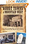 Ghost Towns of the Mountain West: You...