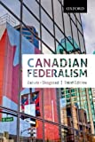 img - for Canadian Federalism Performance, Effectiveness, and Legitimacy, Third Editiojn 3rd edition by Bakvis, Herman, Skogstad, Grace (2012) Paperback book / textbook / text book