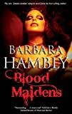 Blood Maidens (A James Asher Vampire Novel) by Barbara Hambly