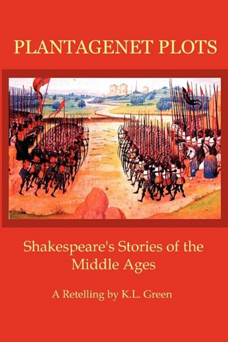 Plantagenet Plots: Shakespeare's Stories of the Middle Ages