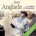 Les délices d'Alexandrine | Livre audio Auteur(s) : Jean Anglade Narrateur(s) : Gin Candotti-Besson