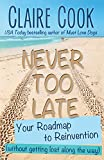 Never Too Late: Your Roadmap to Reinvention (without getting lost along the way)