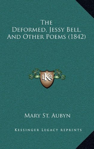 The Deformed, Jessy Bell, and Other Poems (1842)