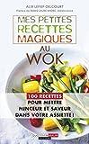 Mes petites recettes magiques au wok