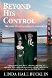 Beyond His Control - Memoir of a Disobedient Daughter