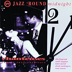 Various Artists - Jazz 'Round Midnight: Chanteuses - Female Jazz Vocalists