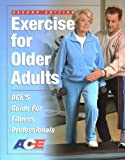 Exercise For Older Adults: Aces Guide For Fitness Professionals