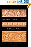 Theory of Mouldings (Classical America Series in Art and Architecture)