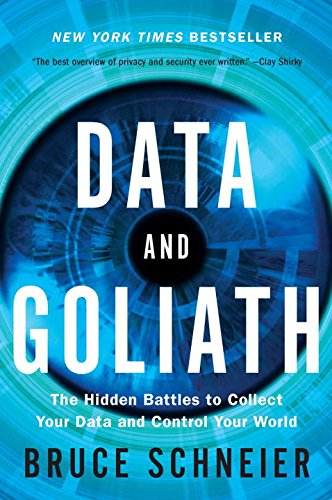 Download Data and Goliath: The Hidden Battles to Collect Your Data and Control Your World