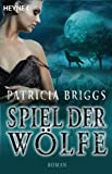 Spiel der Wölfe: Alpha & Omega 2 - Roman (German Edition)