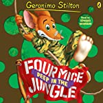 Geronimo Stilton: Four Mice Deep in the Jungle (#5) (       UNABRIDGED) by Geronimo Stilton Narrated by Edward Hermann