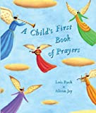img - for A Child's First Book of Prayers book / textbook / text book