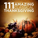 111 Amazing Classical: Thanksgiving Album Cover